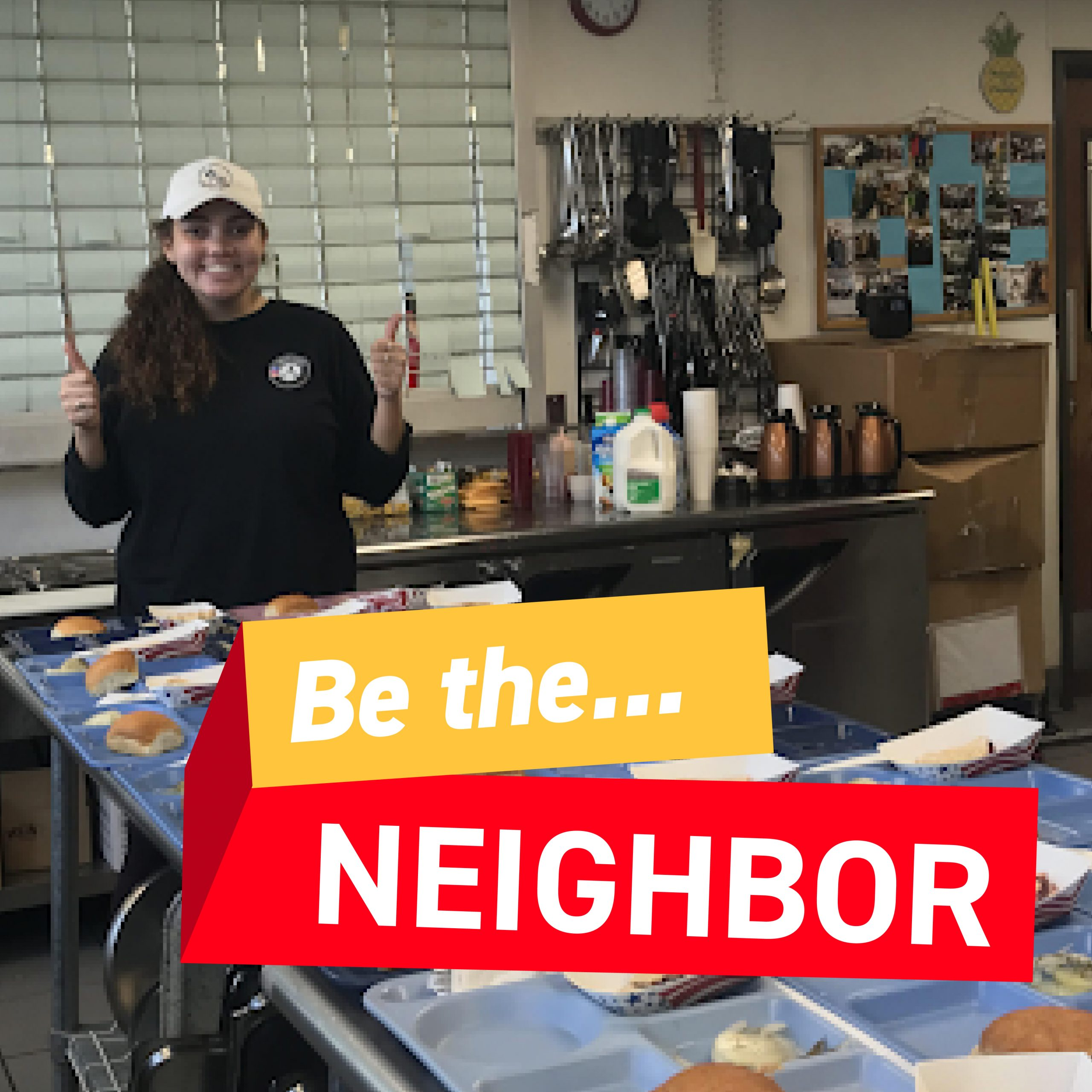 "Person serving food. Words over image read ""be the neighbor"""